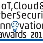 IoT, Cloud & CyberSecurity Innovation Awards 2018